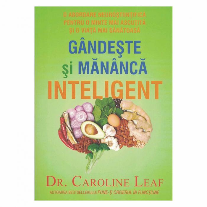 Carte crestina - Gandeste si mananca inteligent - Caroline Leaf [0]