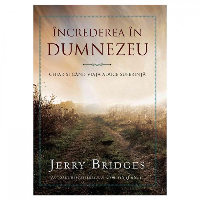 Carte crestina - Increderea in Dumnezeu Jerry Bridges [0]