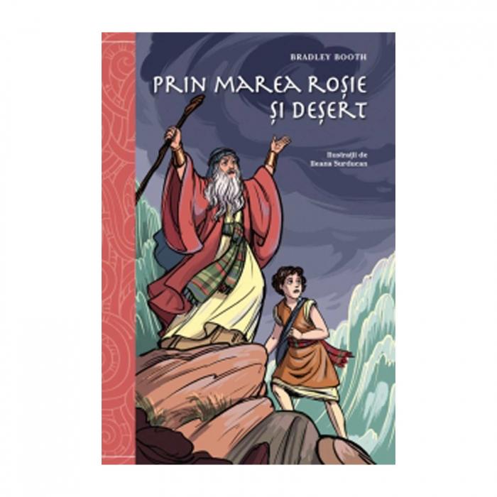 Carte creștină pentru copii Prin Marea Roșie și deșert [0]