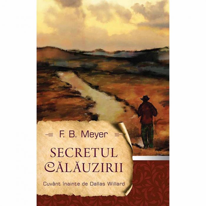 Carte creștină Secretul călăuzirii - F.B. Meyer [0]