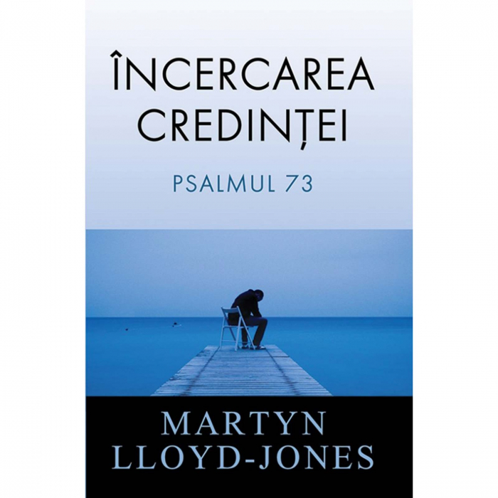 Carte crestina Incercarea credintei - Martyn Lloyd-Jones [0]