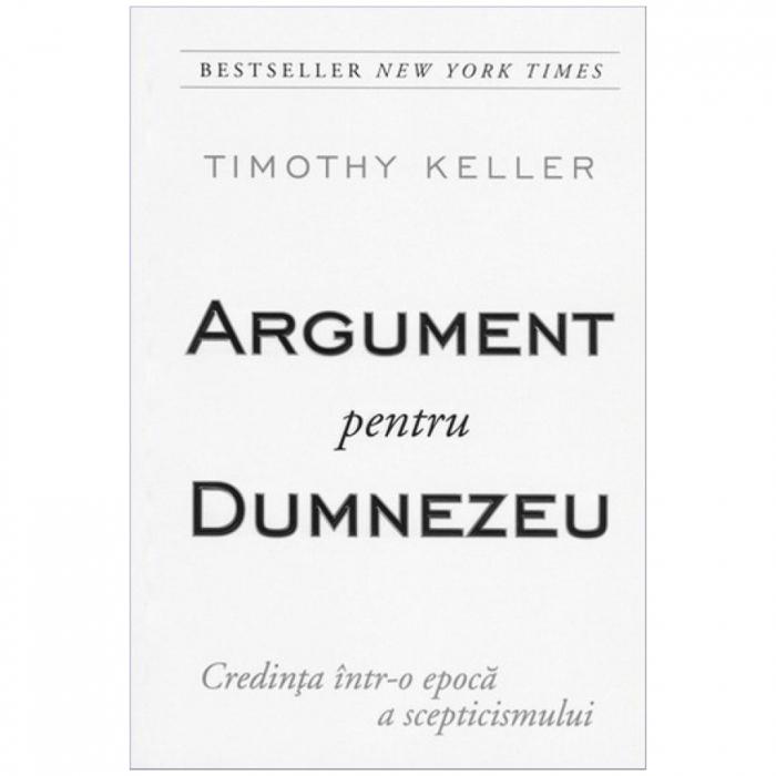 Carti Timothy Keller - Argument pentru Dumnezeu [0]