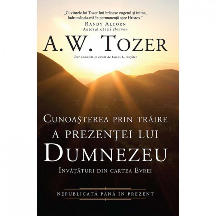 Carti Tozer - Cunoașterea prin trăire e prezenței lui Dumnezeu [0]