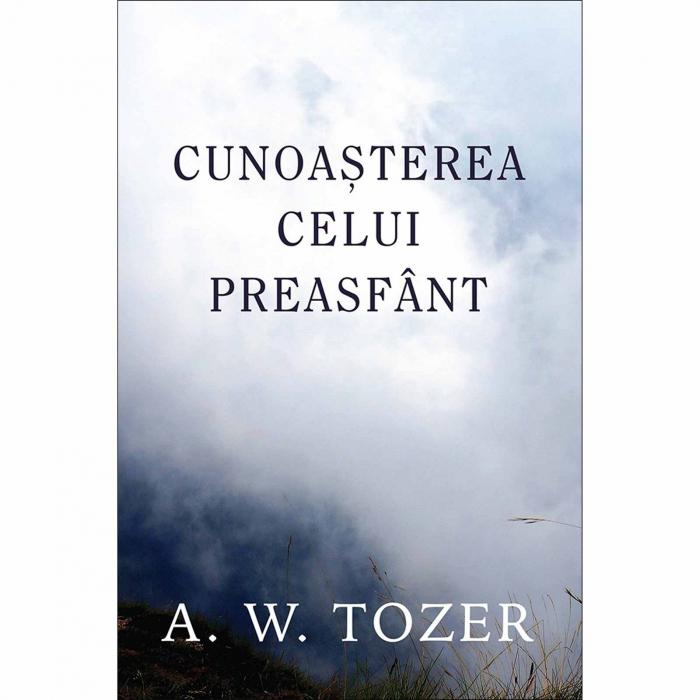 Carti Tozer - Cunoaștera Celui Preasfânt [0]