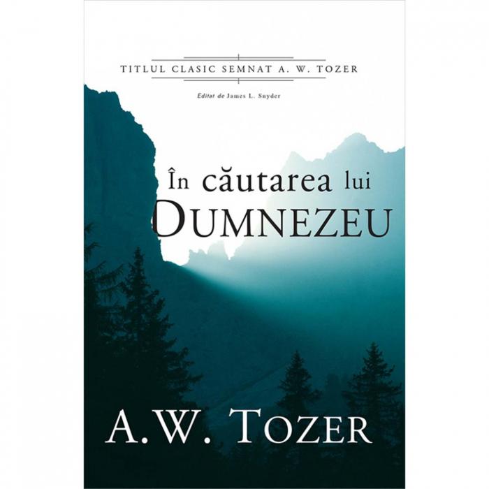 Carti Tozer - În căutarea lui Dumnezeu [0]
