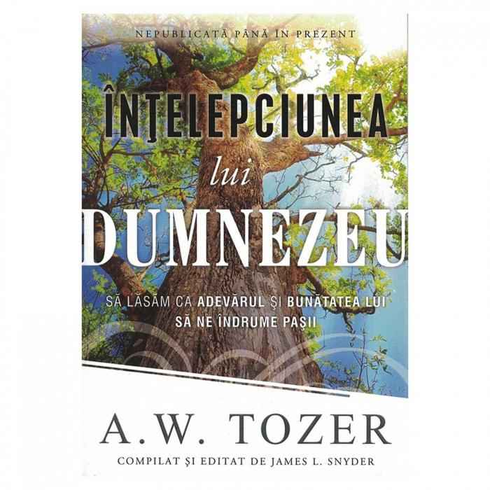 Carti Tozer - Înțelepciunea lui Dumnezeu [0]