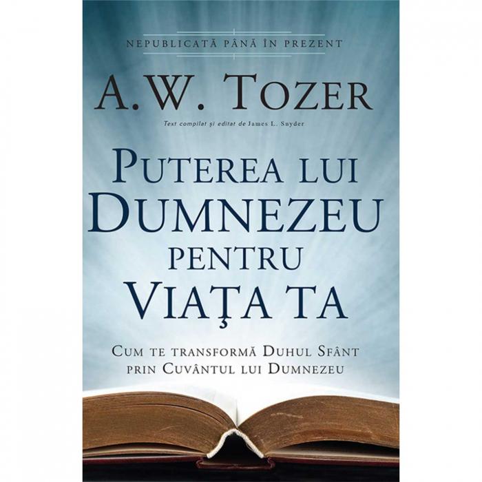 Carti Tozer - Puterea lui Dumnezeu pentru viața ta [0]