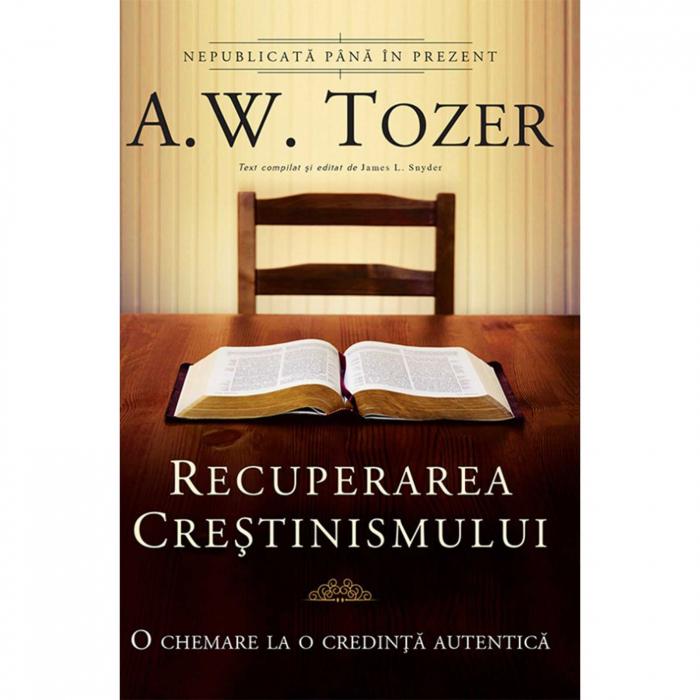 Carti Tozer - Recuperarea creștinismului [0]