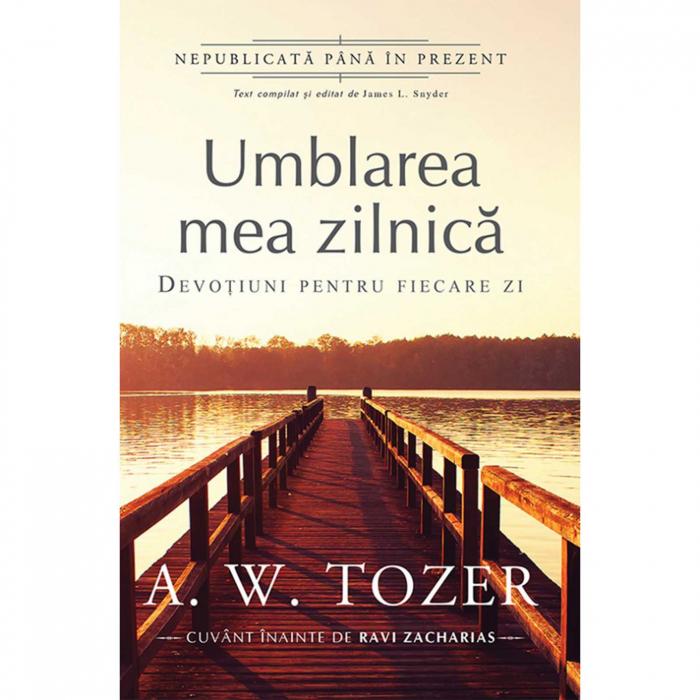 Carti Tozer - Umblarea mea zilnică [0]