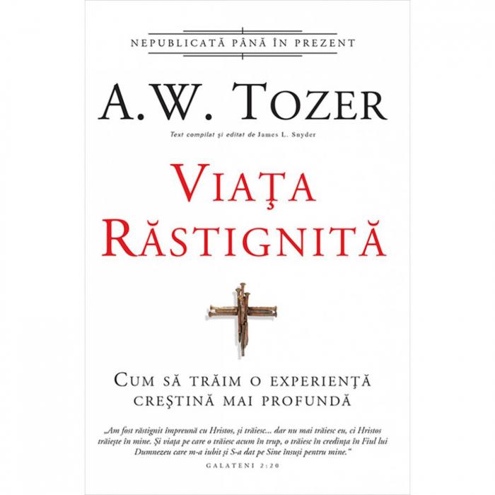 Carti Tozer - Viața răstignită [0]