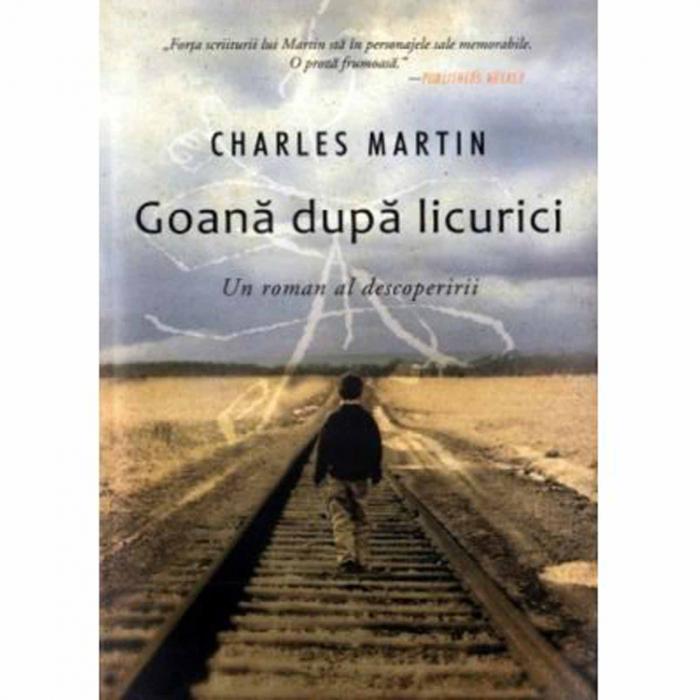 Charles Martin carti - Goana dupa licurici [0]