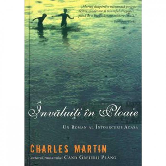 Charles Martin Carti - Invaluiti in ploaie [0]