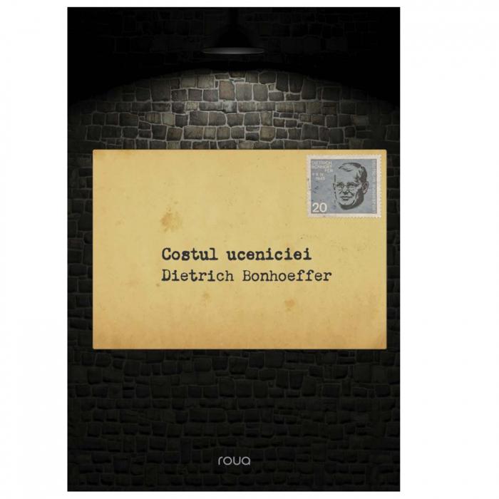 Costul uceniciei - Dietrich Bonhoeffer [0]