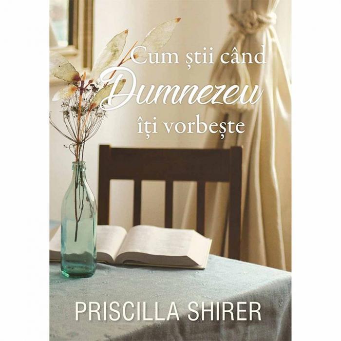 Cum știi când Dumnezeu îți vorbește - Priscilla Shirer [0]