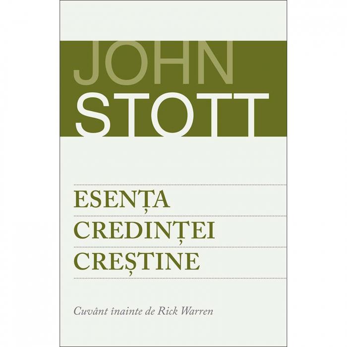 Carte crestina Esenta credinței creștine - John Stott [0]