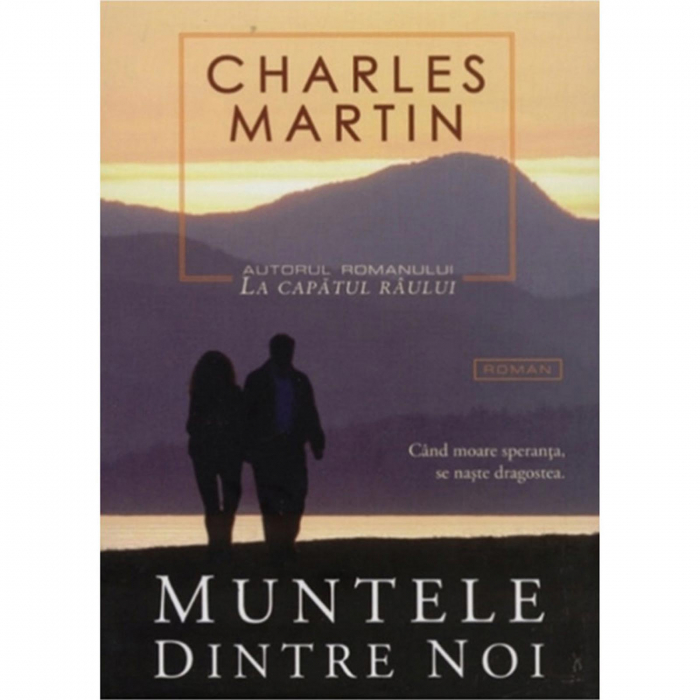 Charles Martin cărți - Muntele dintre noi [0]