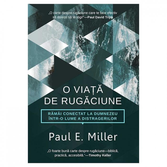 O viață de rugăciune - Paul E. Miller [0]