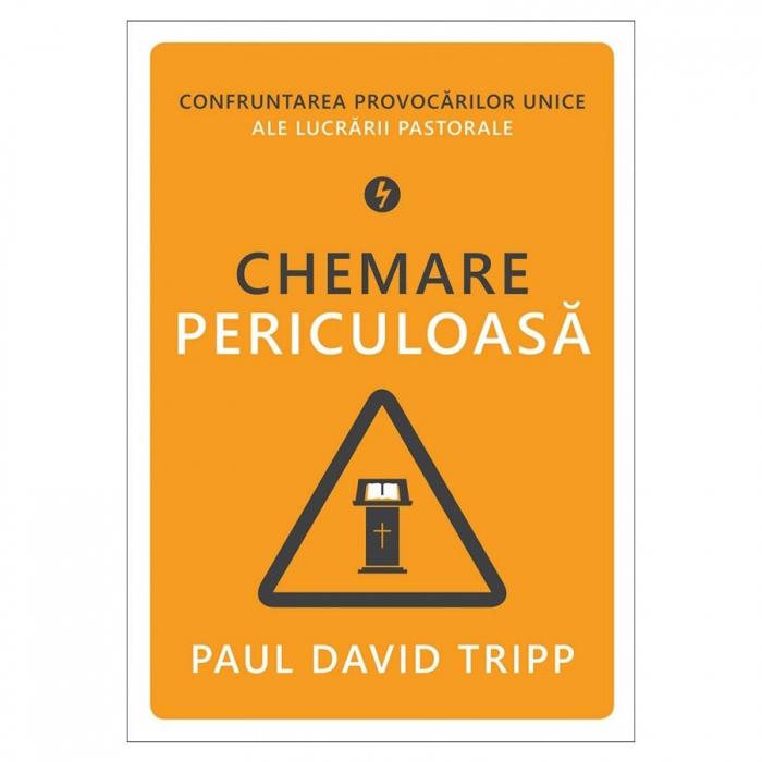 Paul David Tripp - O chemare periculoasa [0]