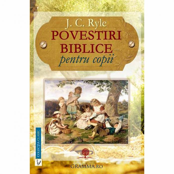 Povestiri biblice pentru copii - J. C. Ryle [0]