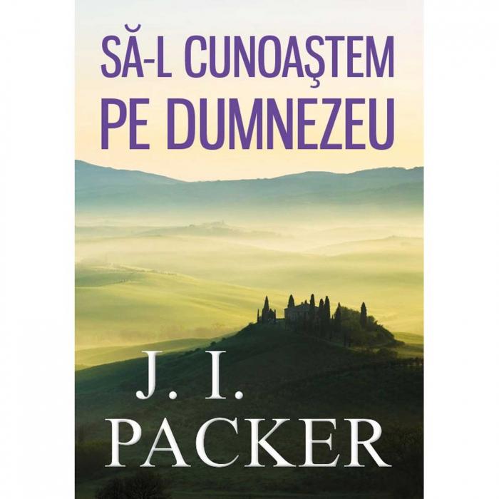 Să-L cunoaștem pe Dumnezeu - J.I. Packer [0]