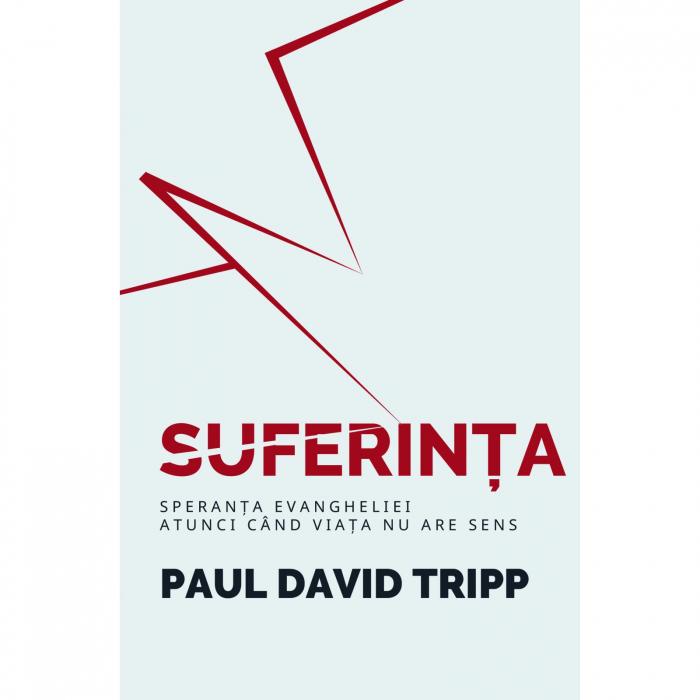 Carte crestina Suferinta - Paul David Tripp [0]