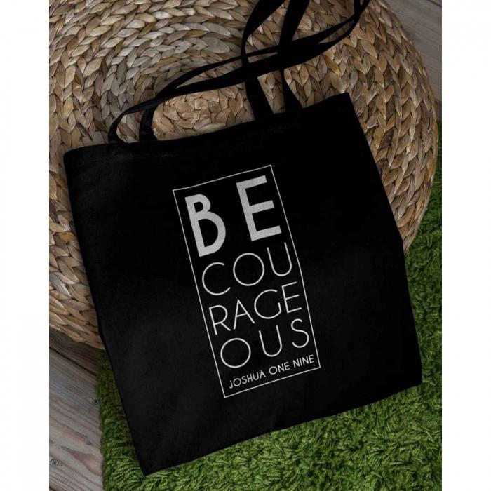 Tote Bag cu mesaj creștin Be Courageous [1]