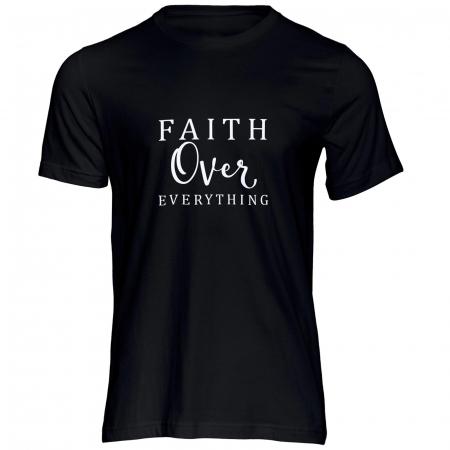 Tricou cu mesaj creștin Faith Over Everything [0]