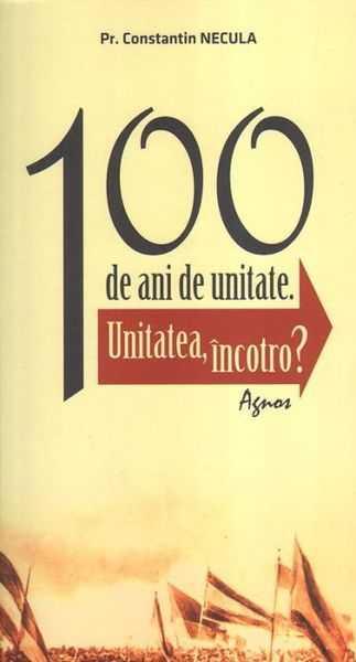 100 de ani de unitate [0]