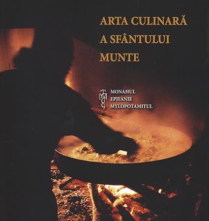 Arta culinară a Sfântului Munte - carte de bucate [0]