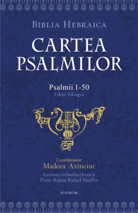 Cartea psalmilor. Psalmii 1-50 (ediție bilingvă) [0]