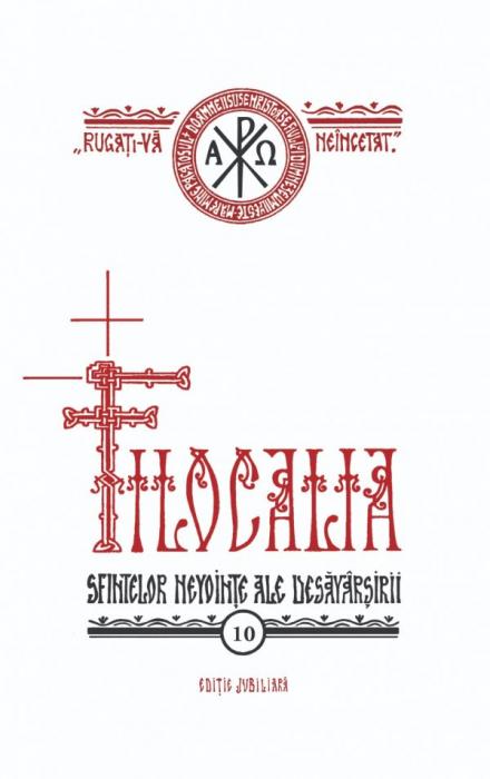 Filocalia – Vol. 10 (sau culegere din scrierile Sfinților Părinți care arată cum se poate omul curăți, lumina și desăvârși) EDIȚIE JUBILIARĂ [0]
