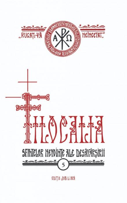 Filocalia – Vol. 5 (sau culegere din scrierile Sfinților Părinți care arată cum se poate omul curăți, lumina și desăvârși) EDIȚIE JUBILIARĂ [0]