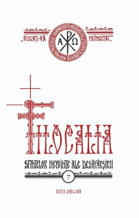 Filocalia – Vol. 7 (sau culegere din scrierile Sfinților Părinți care arată cum se poate omul curăți, lumina și desăvârși) EDIȚIE JUBILIARĂ [0]