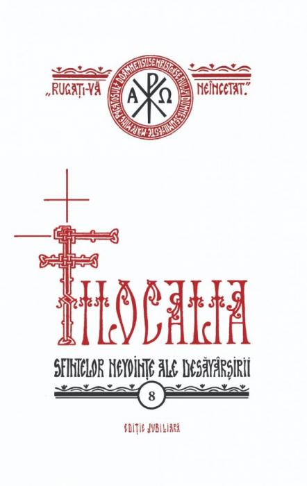 Filocalia – Vol. 8 (sau culegere din scrierile Sfinților Părinți care arată cum se poate omul curăți, lumina și desăvârși) EDIȚIE JUBILIARĂ [0]
