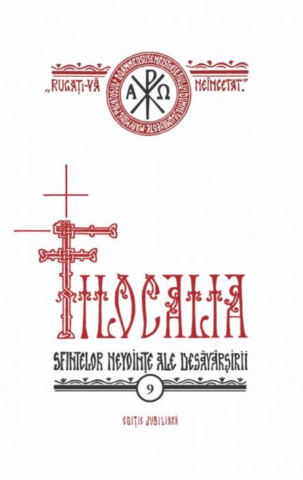 Filocalia – Vol. 9 (sau culegere din scrierile Sfinților Părinți care arată cum se poate omul curăți, lumina și desăvârși) EDIȚIE JUBILIARĂ [0]