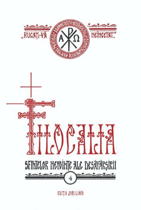 Filocalia – Vol. 4 (sau culegere din scrierile Sfinților Părinți care arată cum se poate omul curăți, lumina și desăvârși) EDIȚIE JUBILIARĂ [0]