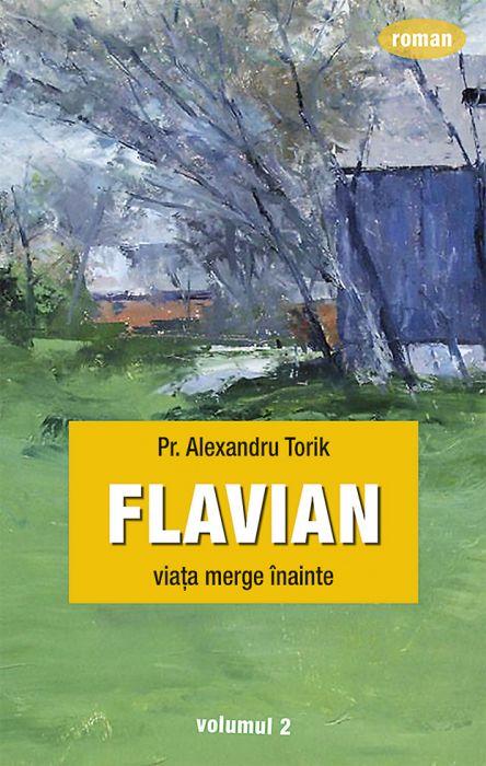 Flavian. Viaţa merge înainte. Vol. 2 [0]