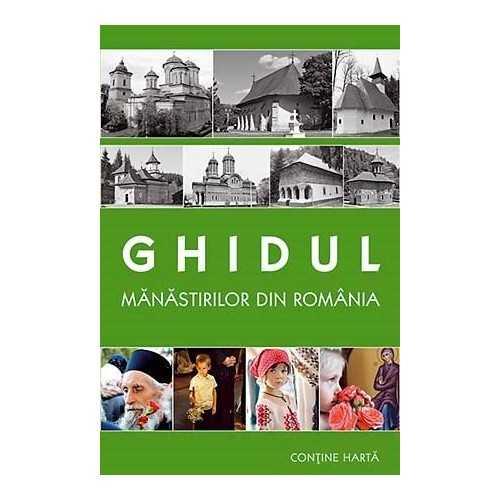 Ghidul măƒnăƒstirilor din România (ediția a treia, conține harta) [0]