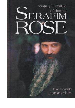 Viața și lucrările Părintelui Serafim Rose [0]