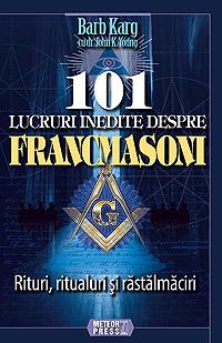 101 lucruri inedite despre francmasoni [0]