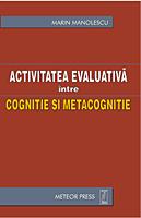 Activitate evaluativa intre cognitie si metacognitie [0]
