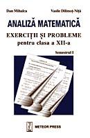 Analiza matematica exercitii si probleme pentru clasa a XII-a, semestrul I [0]