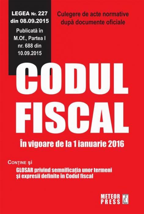 Codul fiscal. In vigoare de la 1 ianuarie 2016 [0]