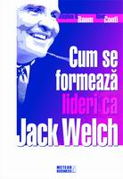 Cum se formeaza lideri ca Jack Welch [0]