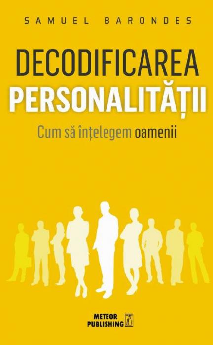 Decodificarea personalitatii. Cum sa intelegem oamenii [0]
