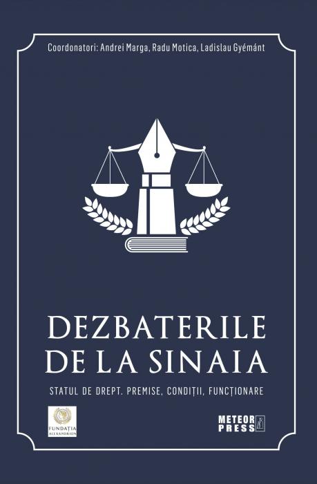 Dezbaterile de la Sinaia. Statul de drept. Premise, conditii, functionare. [0]