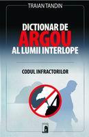 Dictionar de argou al lumii interlope [0]