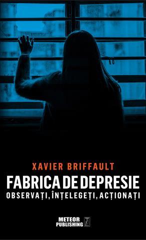 Fabrica de depresie: observati, intelegeti, actionati [0]