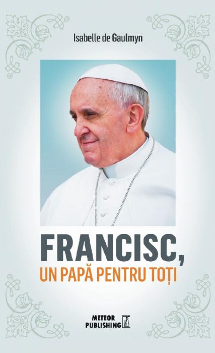 Francisc, un papa pentru toti [0]