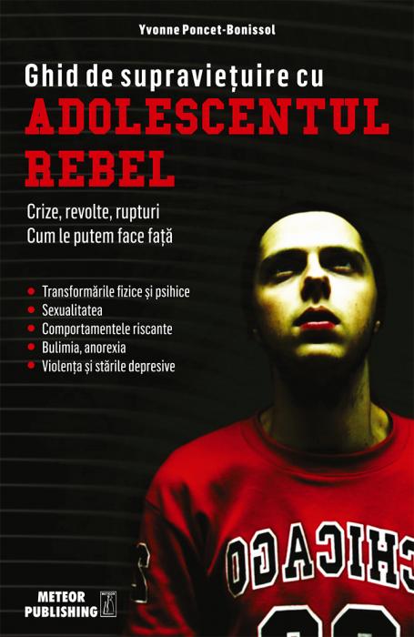 Ghid de supravietuire cu adolescentul rebel [0]